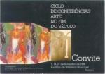 """Conferências """"Arte no Fim do Século"""" 1998"""